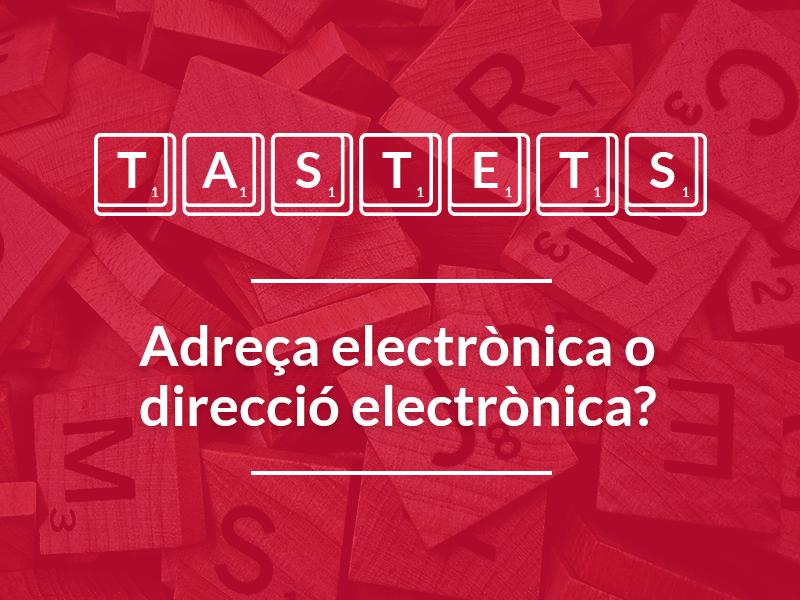 Adreça electrònica o direcció electrònica?